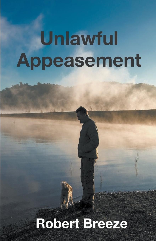 Robert Breeze Unlawful Appeasement
