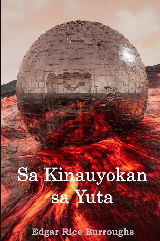 Edgar Rice Burroughs Sa Kinauyokan sa Yuta. At the Earths Core, Cebuano edition