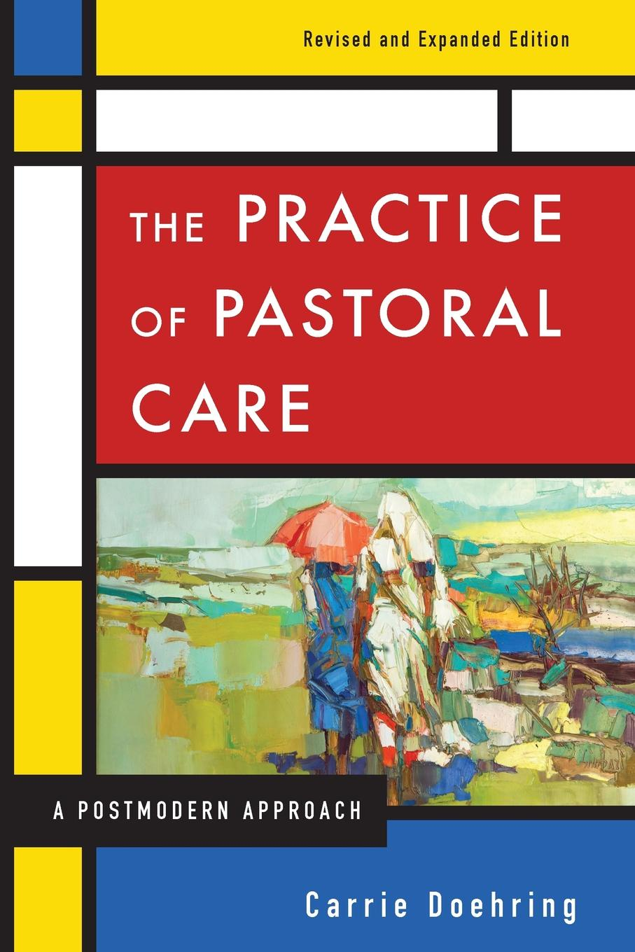 Carrie Doehring The Practice of Pastoral Care, Rev. and Exp. Ed waters and the wild air exp