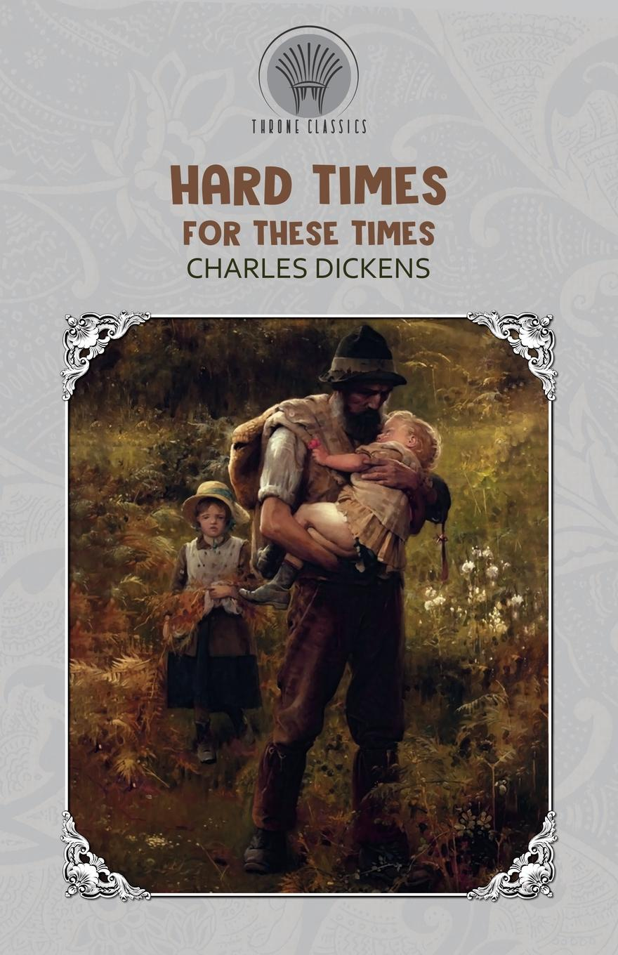 Чарльз Диккенс Hard Times - For These Times