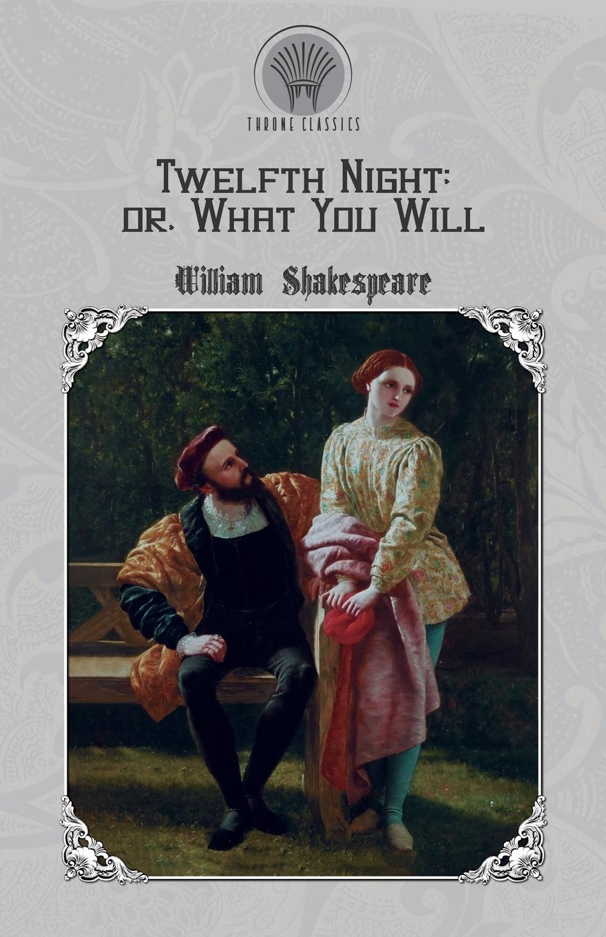 William Shakespeare Twelfth Night, or What You Will shakespeare w twelfth night