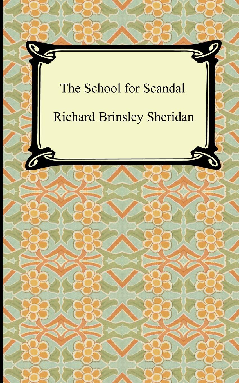 Richard Brinsley Sheridan The School for Scandal недорого