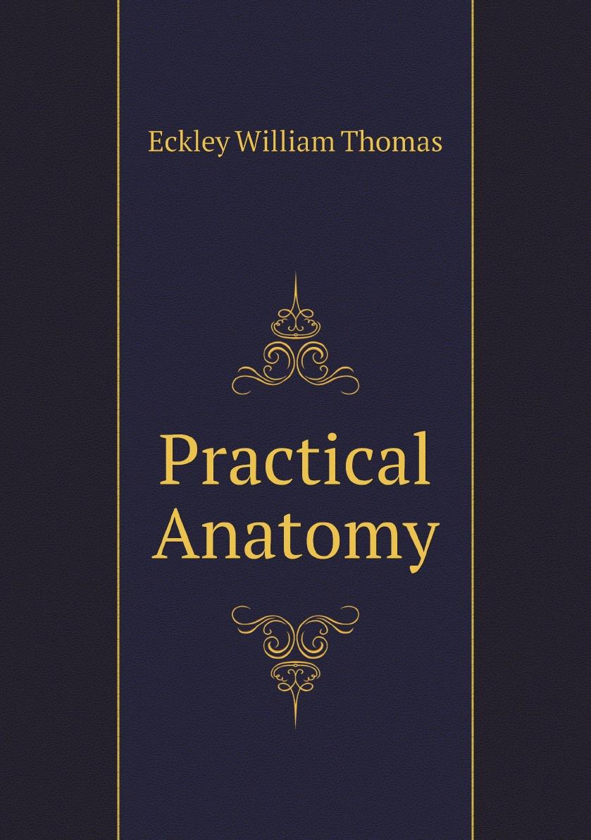 Фото - Eckley William Thomas Practical Anatomy anatomy and functions of cranial nerves