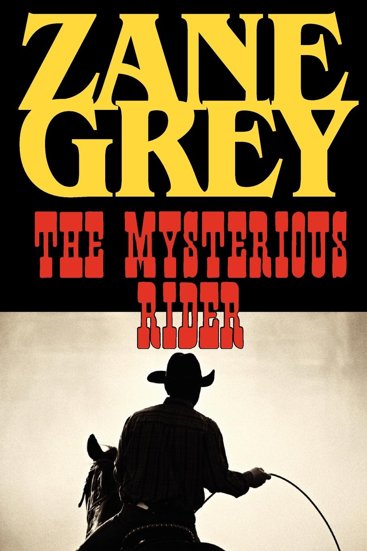 Zane Grey The Mysterious Rider incredible edibles