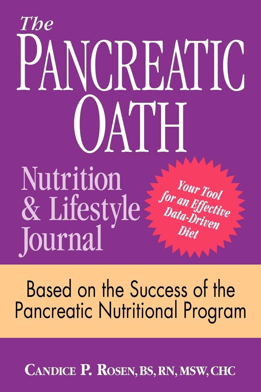 Фото - Candice P. Rosen The Pancreatic Oath Nutrition and Lifestyle Journal hae soo kwak nano and microencapsulation for foods