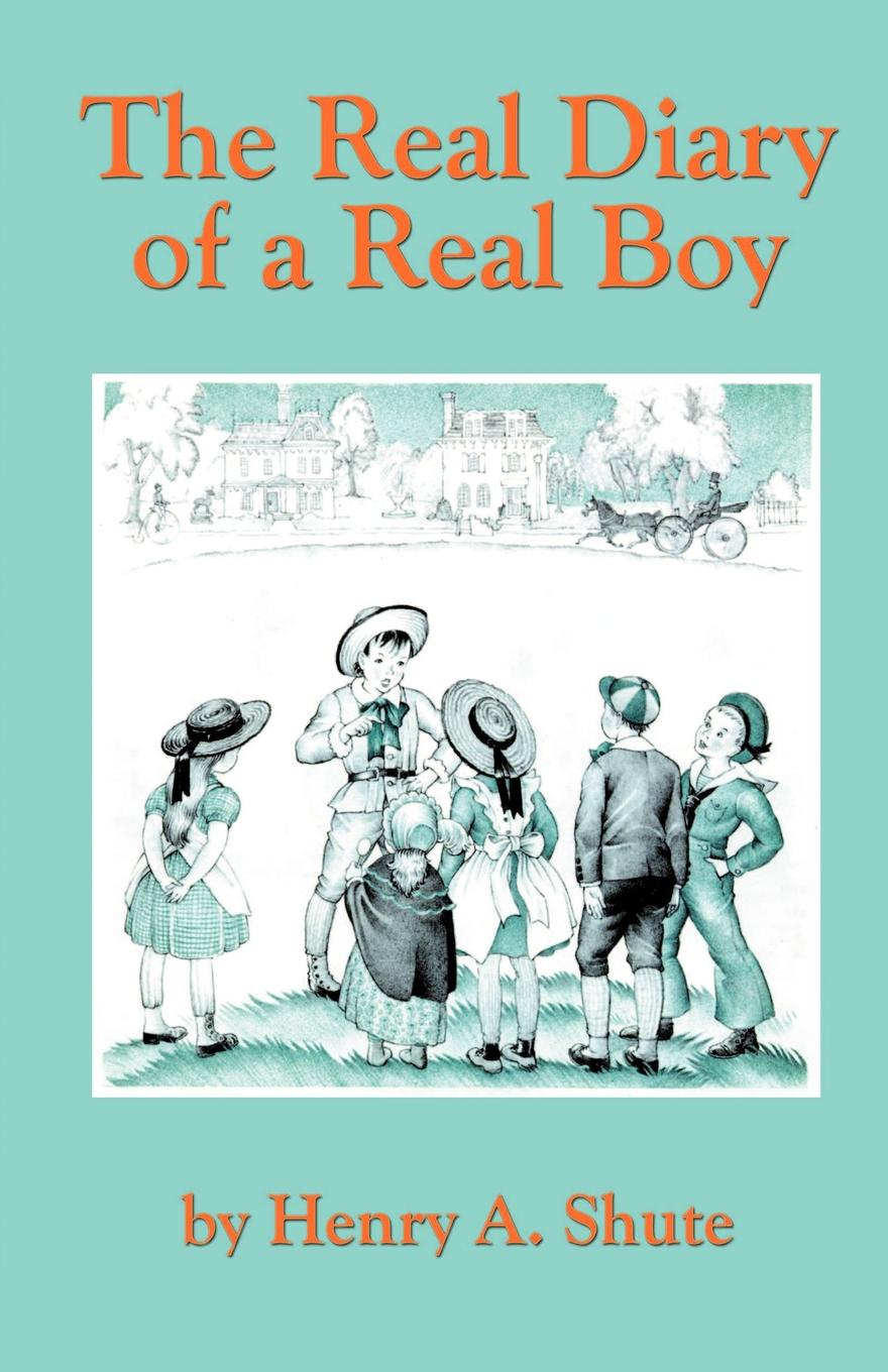 Henry A. Shute The Real Diary of a Real Boy the diary of a young girl