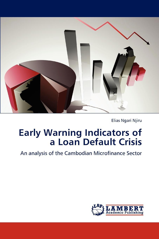 Elias Ngari Njiru Early Warning Indicators of a Loan Default Crisis цена в Москве и Питере