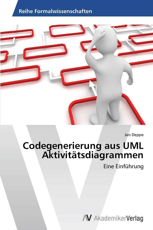 Jan Deppe Codegenerierung aus UML Aktivitatsdiagrammen недорого