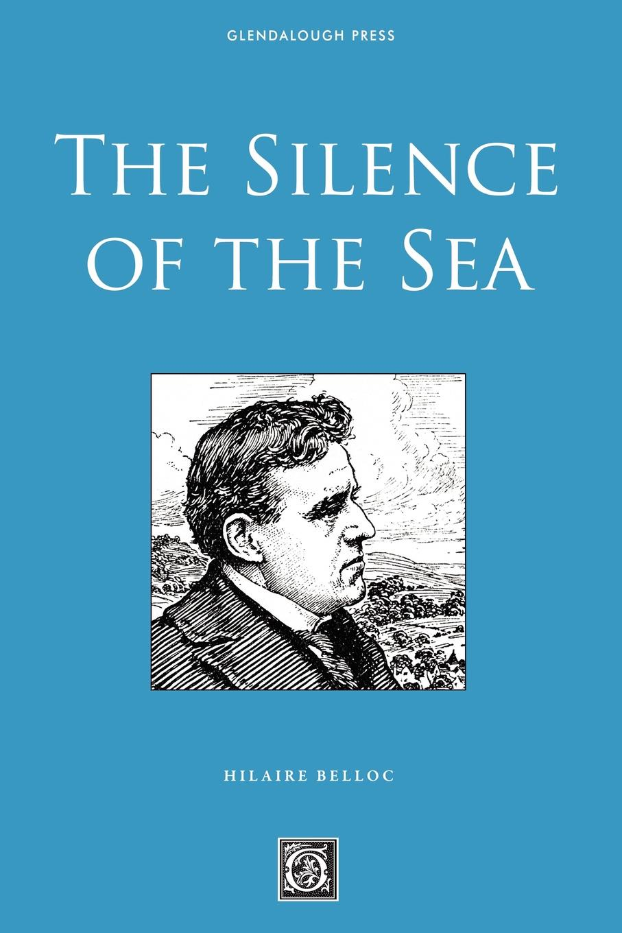 Hilaire Belloc The Silence of the Sea cd art of noise in visible silence deluxe