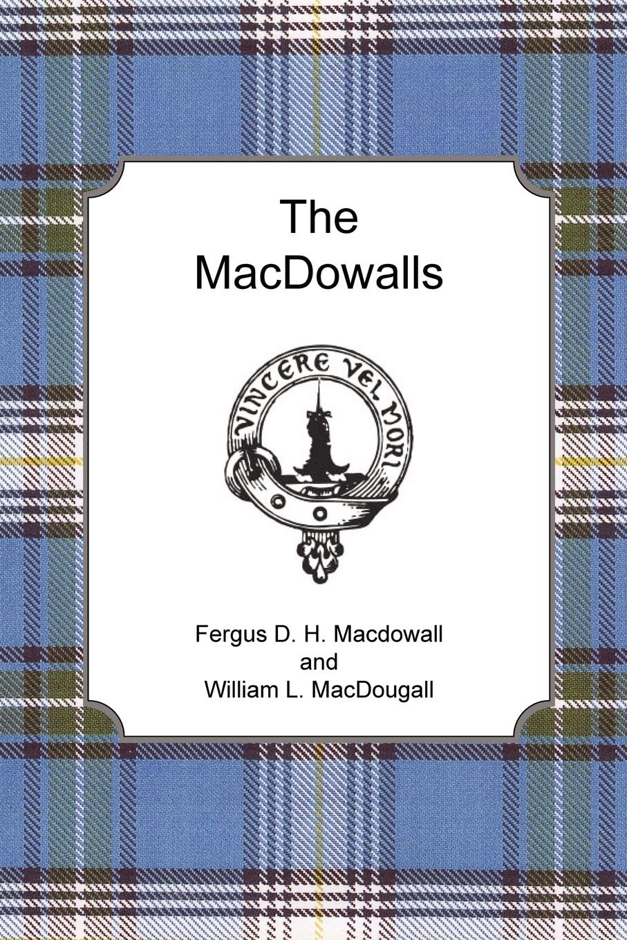 Fergus D. H. Macdowall, William L. MacDougall The MacDowalls william abbatt a history of the united states and its people from their earliest records to the present time volume 3