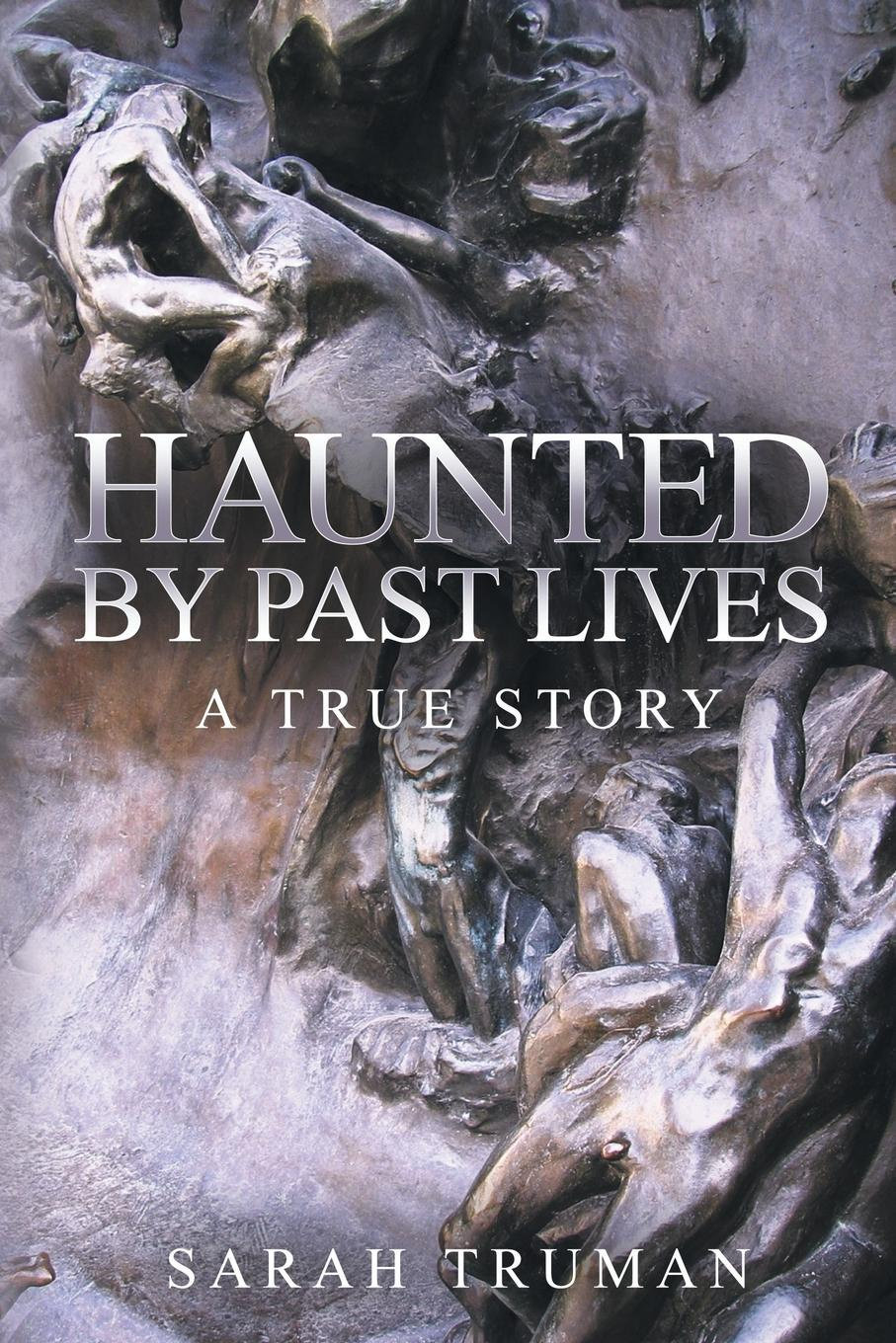 Sarah Truman Haunted by Past Lives sarah gaynor atkinson st fursey s life and visions and other essays