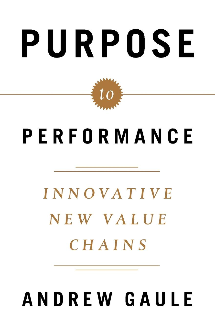 Purpose to Performance. Innovative New Value Chains New technologies are changing the world. When corporates ignore them...
