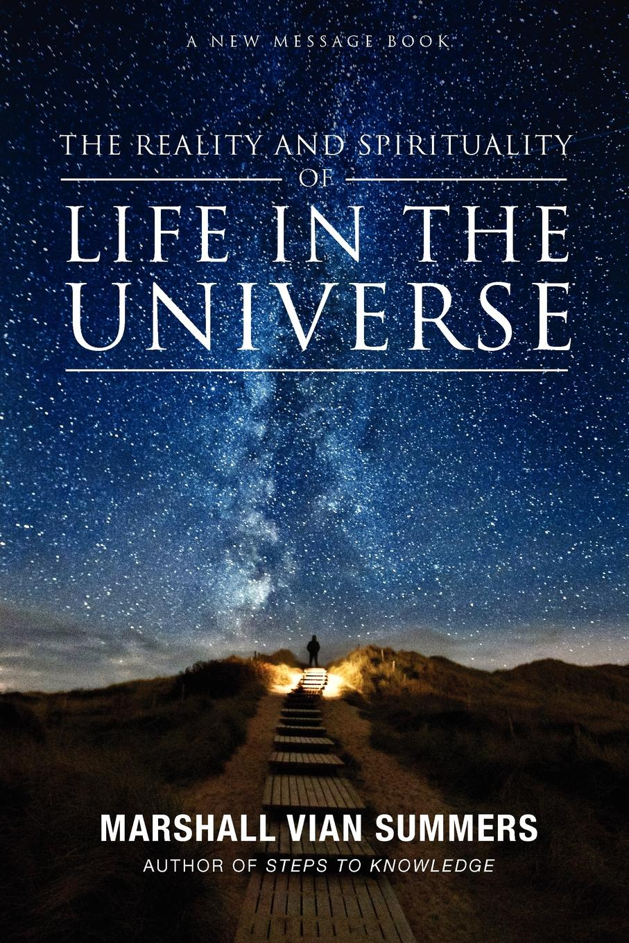 Marshall Vian Summers Life in the Universe pale blue dot a vision of the human future in space