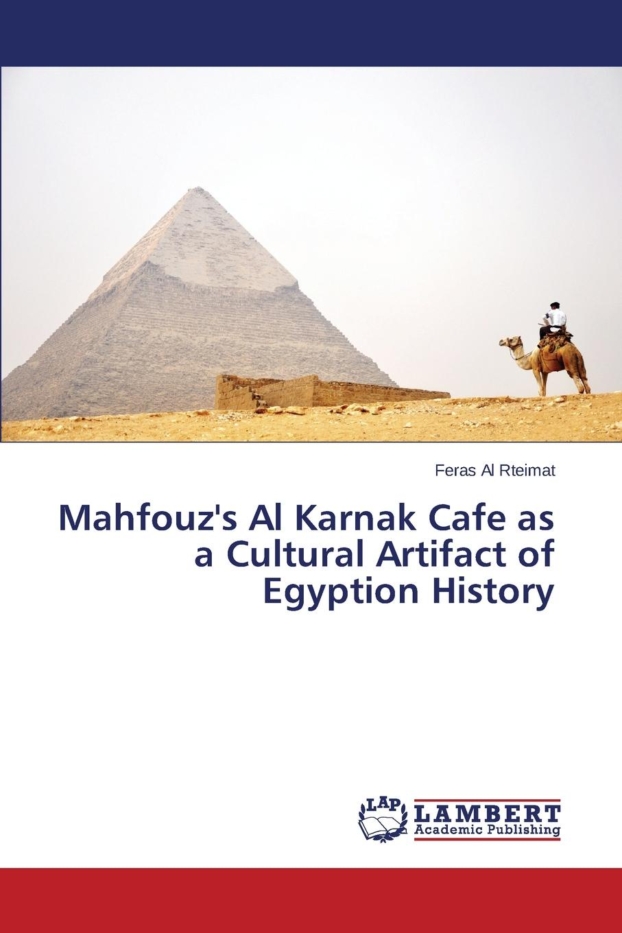 Feras Al Rteimat Mahfouz's Al Karnak Cafe as a Cultural Artifact of Egyption History ʻabd al wāḥid al marrākushi the history of the almohades preceded by a sketch of the history of spain from the times of the conquest till the reign of yusof ibn teshufin and of the history of the almoravides