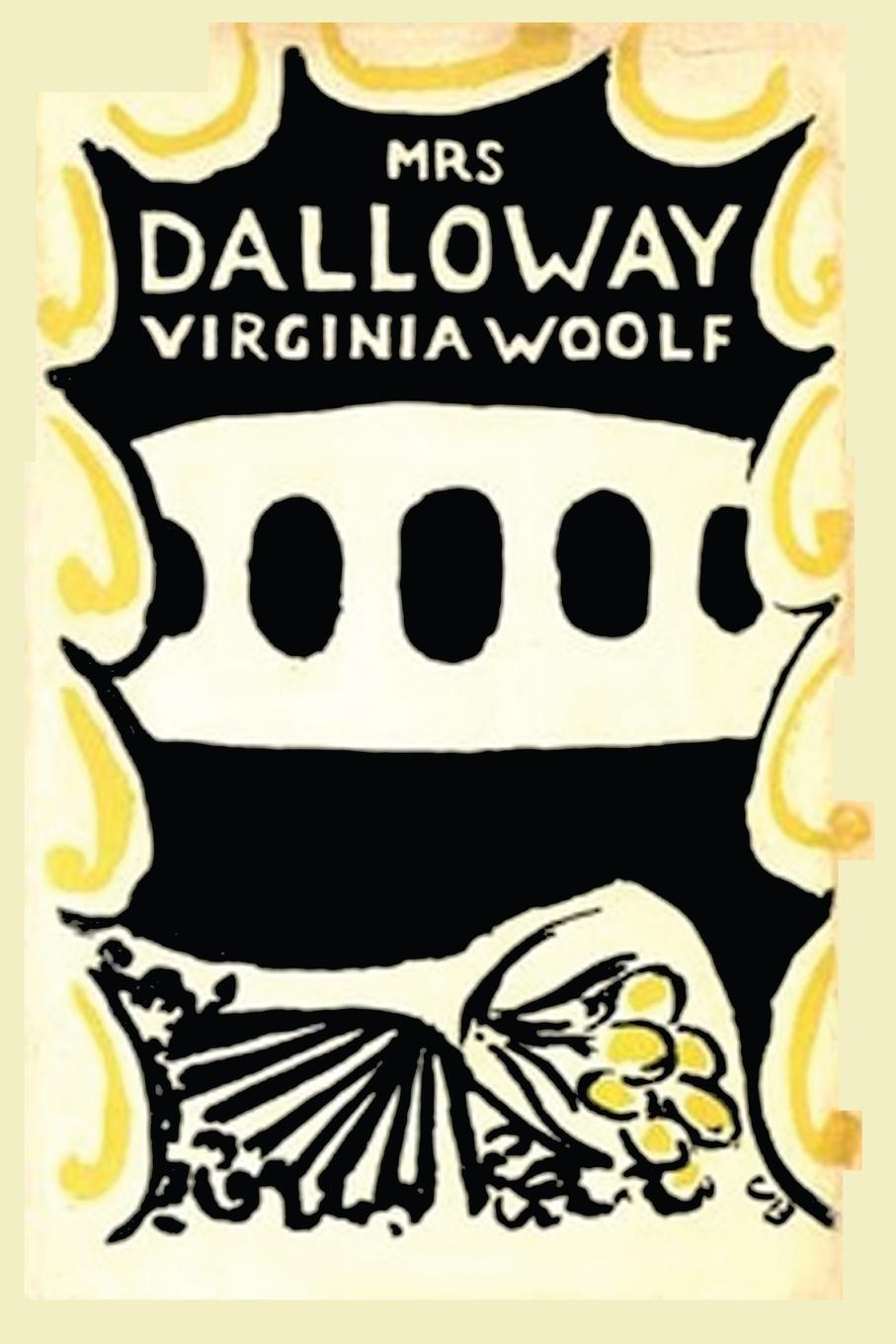 Virginia Woolf Mrs Dalloway Virginia Woolf - Large Print Edition andrea kocsis virginia woolf and women in mrs dalloway