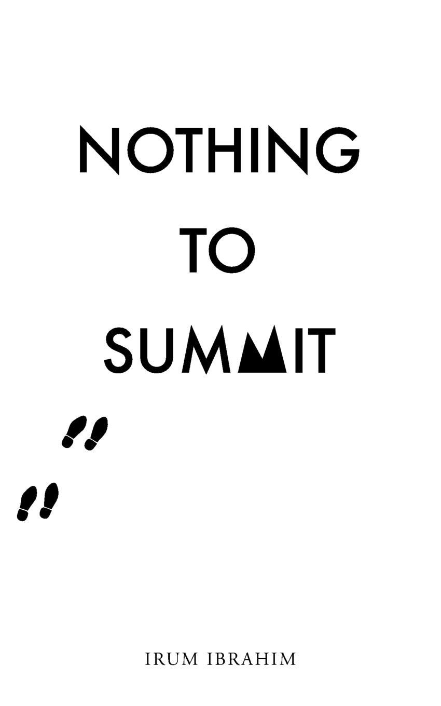 Irum Ibrahim Nothing To Summit