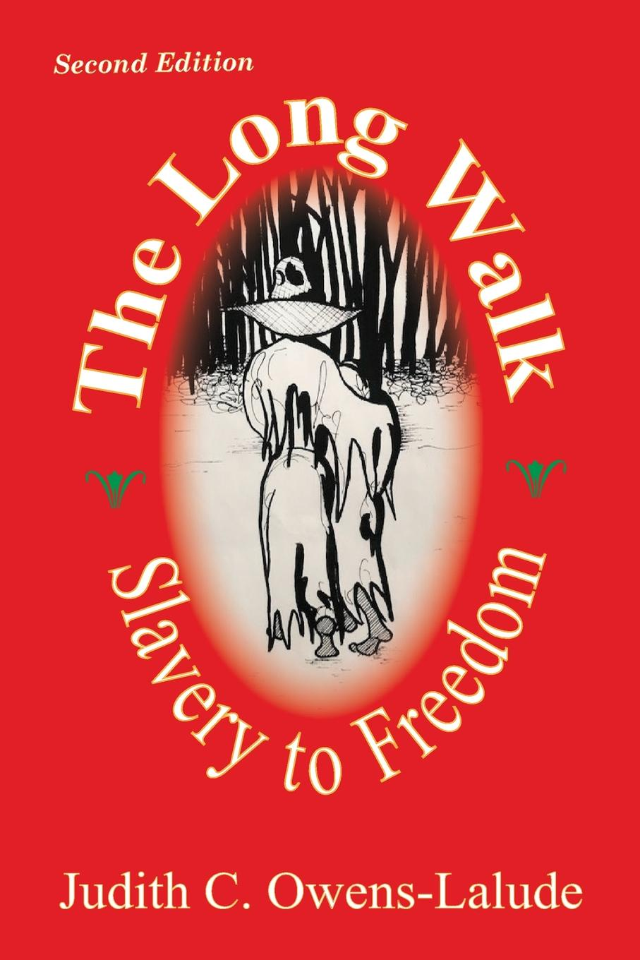 Judith C. Owens-Lalude The Long Walk. Slavery to Freedom the biography of mahommah gardo baquaqua his passage from slavery to freedom in africa and america