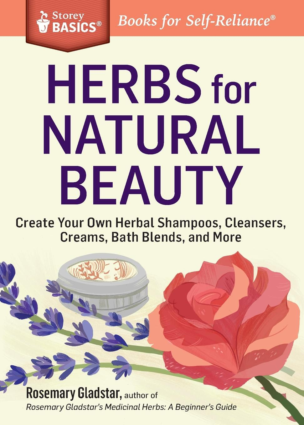 Фото - Rosemary Gladstar Herbs for Natural Beauty. Create Your Own Herbal Shampoos, Cleansers, Creams, Bath Blends, and More. A Storey BASICS. Title mark kopecky managing manure how to store compost and use organic livestock wastes a storey basics title