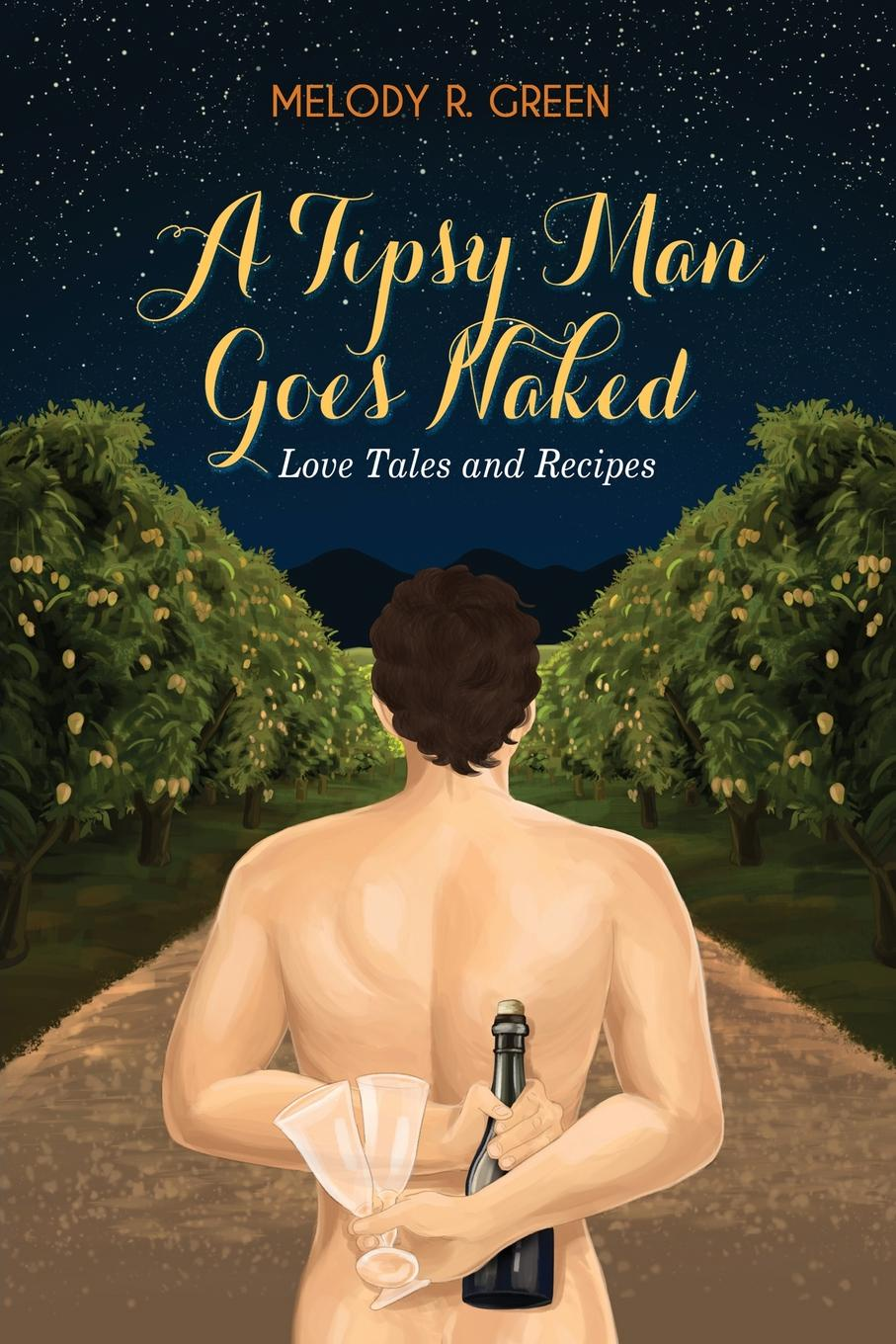 Melody R. Green A Tipsy Man Goes Naked gertz gertcel davydov akiva and rachel one ofthe greatest love stories ofalltime