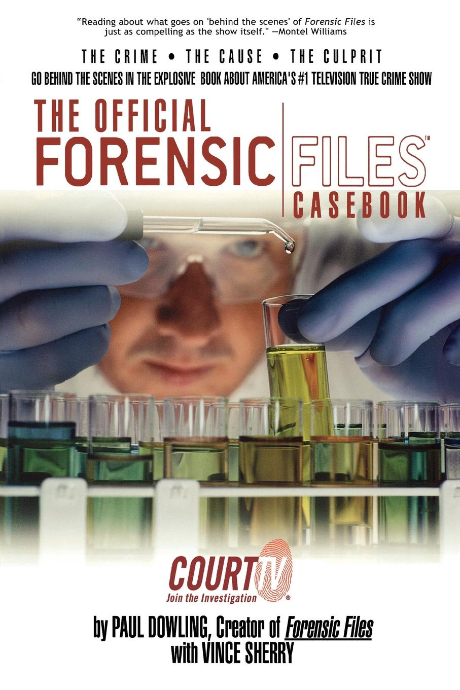 Paul Dowling, Vince Sherry The Official Forensic Files Casebook