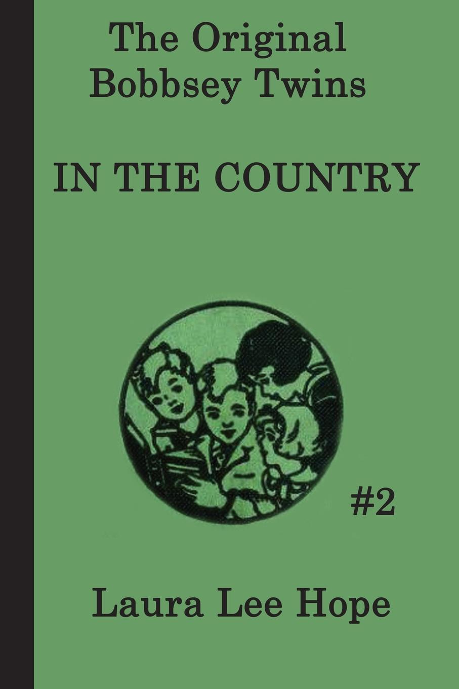 Laura Lee Hope The Bobbsey Twins in the Country цена 2017