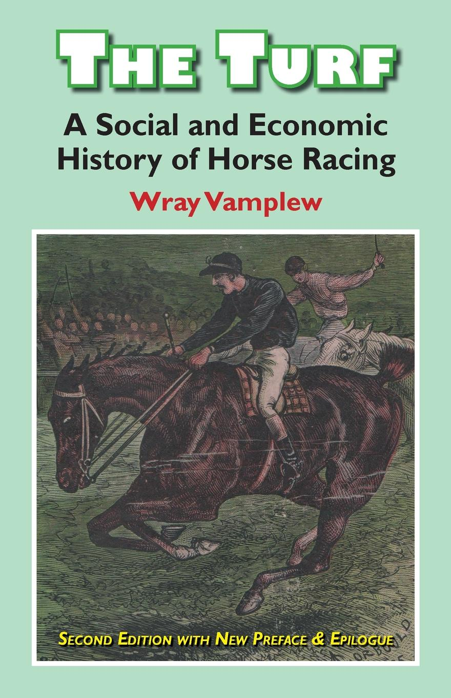цены на Wray Vanplew The Turf. A Social and Economic History of Horse Racing  в интернет-магазинах