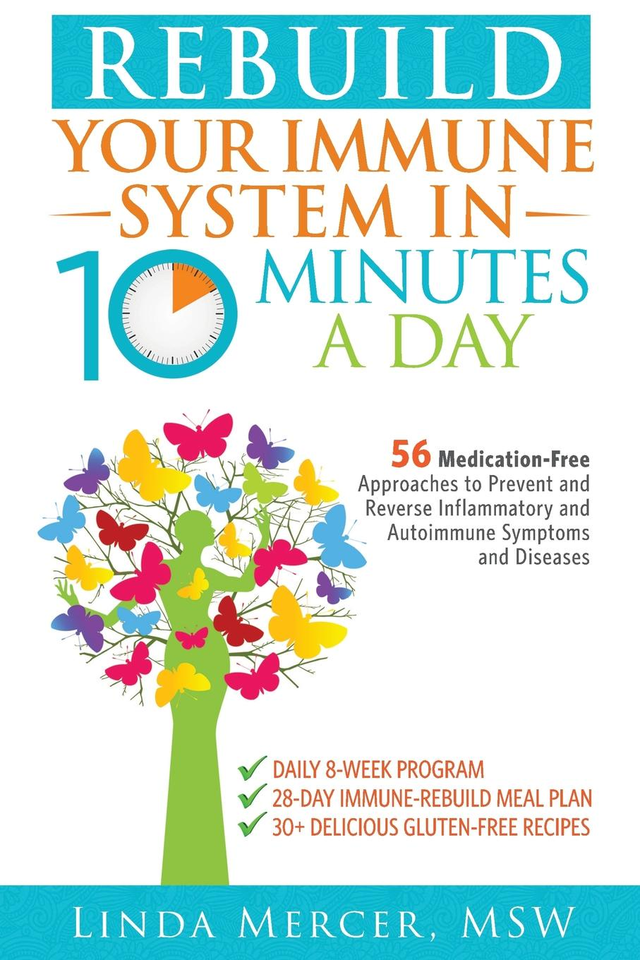 MSW Linda Mercer Rebuild Your Immune System in 10 Minutes a Day frederic brandt 10 minutes 10 years your definitive guide to a beautiful and youthful