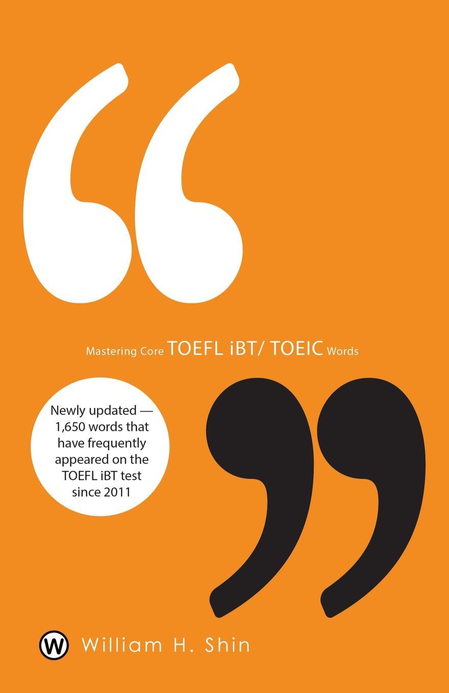 все цены на William H. Shin Mastering Core TOEFL Ibt/Toeic Words онлайн