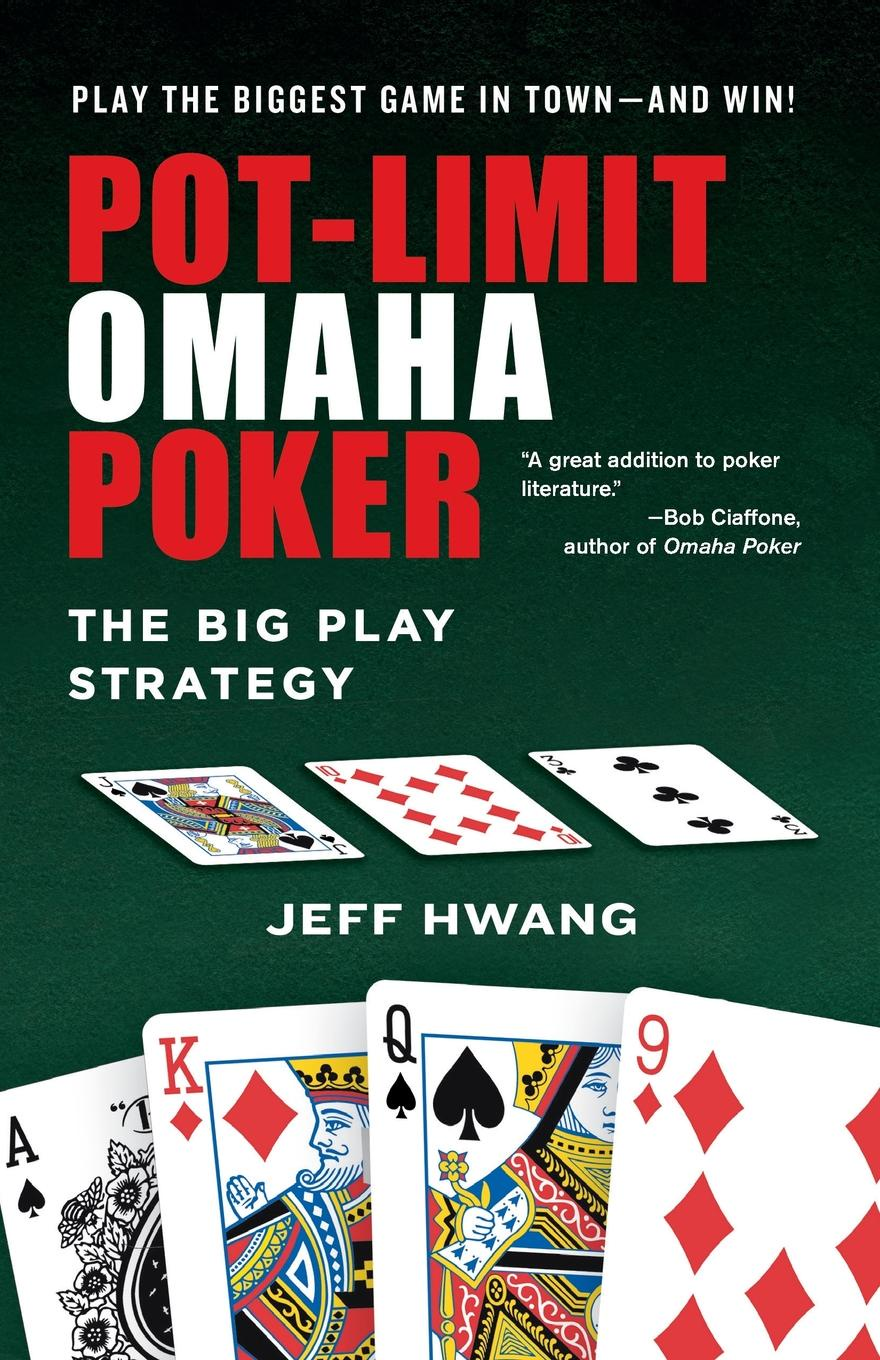 Jeff Hwang Pot-limit Omaha Poker william brooks t playing bigger than you are how to sell big accounts even if you re david in a world of goliaths