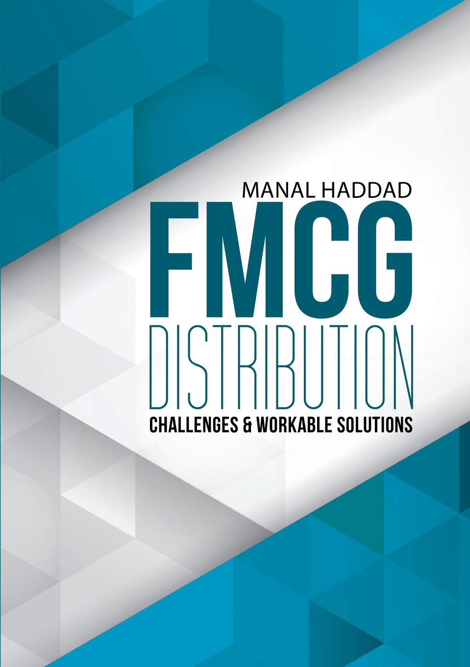 Manal Haddad FMCG Distribution Challenges & Workable Solutions georg baltes new perspectives on supply and distribution chain financing case studies from china and europe