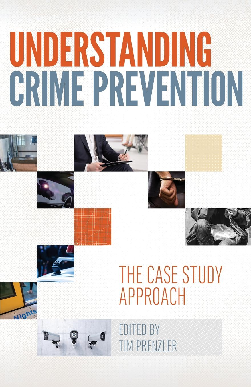Understanding Crime Prevention. The Case Study Approach