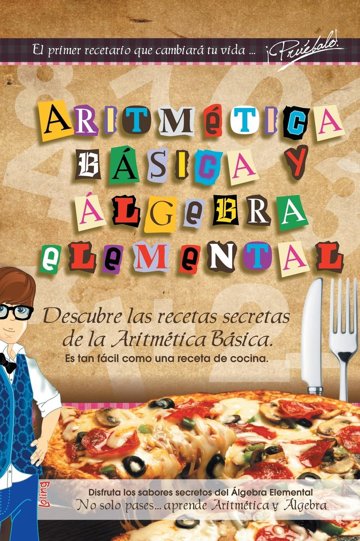Luis Ocádiz López ARITMETICA BASICA Y ALGEBRA ELEMENTAL
