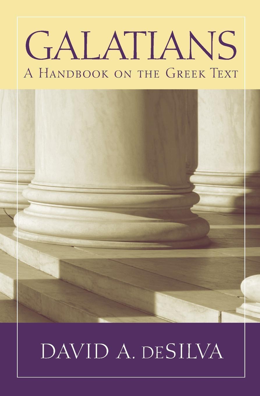 David A deSilva Galatians. A Handbook on the Greek Text david abbott dark albion a requiem for the english