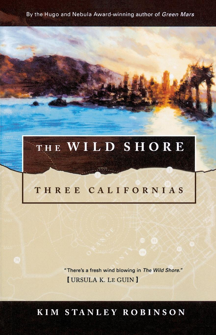 Kim Stanley Robinson The Wild Shore. Three Californias футболка up shore