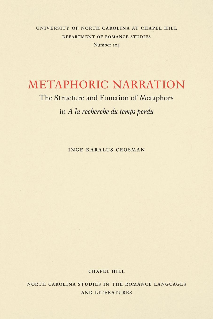 Inge Karalus Crosman Metaphoric Narration. The Structure and Function of Metaphors in A la recherche du temps perdu цены онлайн