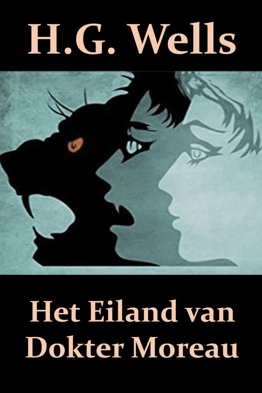 Herbert George Wells Het Eiland van Dokter Moreau. The Island of Dr. Moreau, Dutch edition diederick paringet memoriaal of beschryving van de stad grave en den lande van cuyk te samen gebracht en in 1