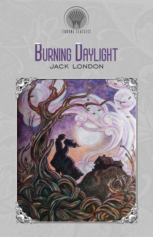 Jack London Burning Daylight midnight in broad daylight