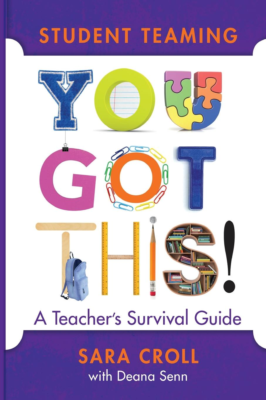 Sara Croll, Deanna Senn Student Teaming. You Got This!: A Teacher's Survival Guide fly with english b teacher s guide