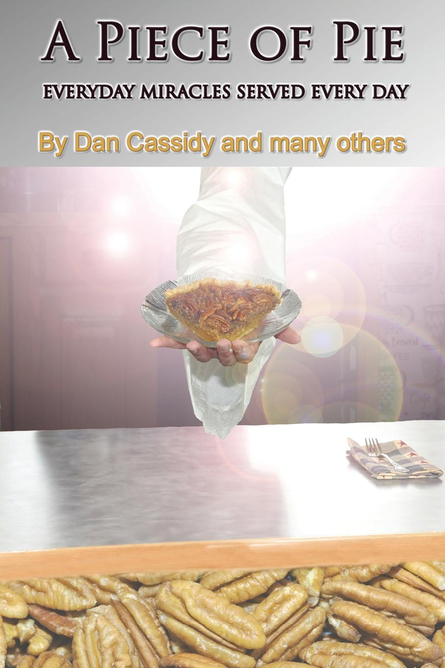 Daniel Cassidy A Piece of Pie. Everyday Miracles Served Every Day olukayode oyediran he leadeth me autobiographical testimonies of olukayode oyediran