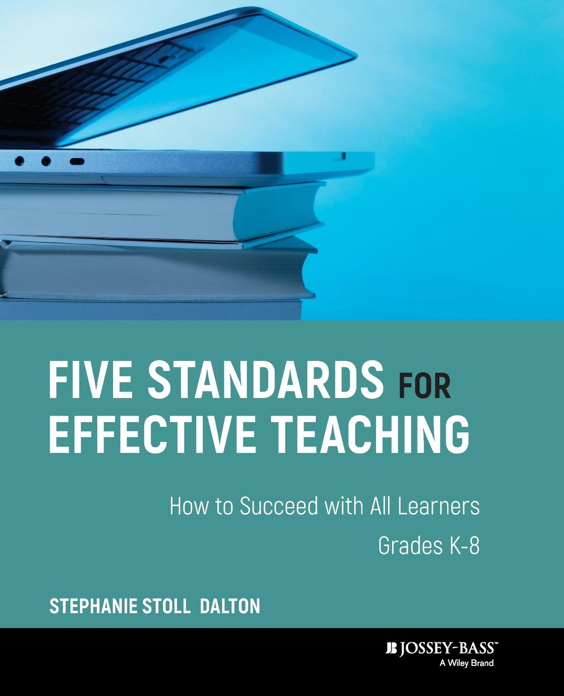 Stephanie Stoll Dalton Five Standards for Effective Teaching