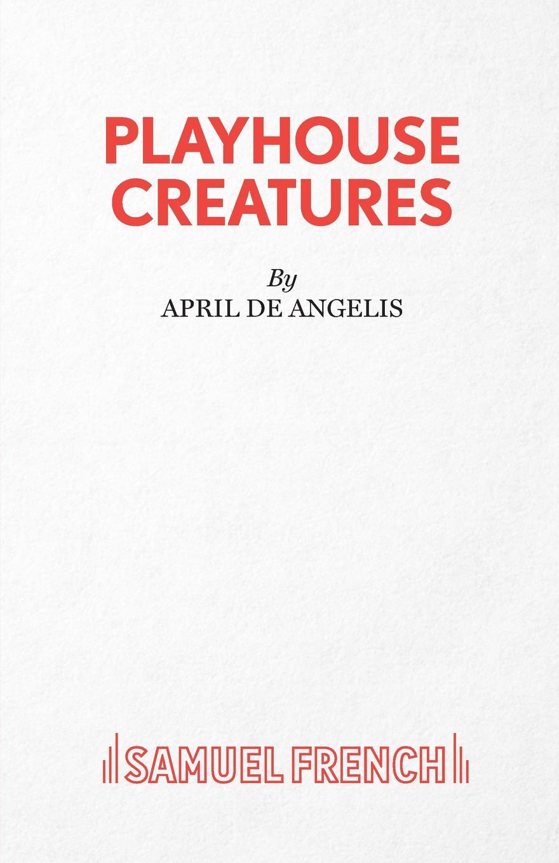 April De Angelis Playhouse Creatures цена и фото