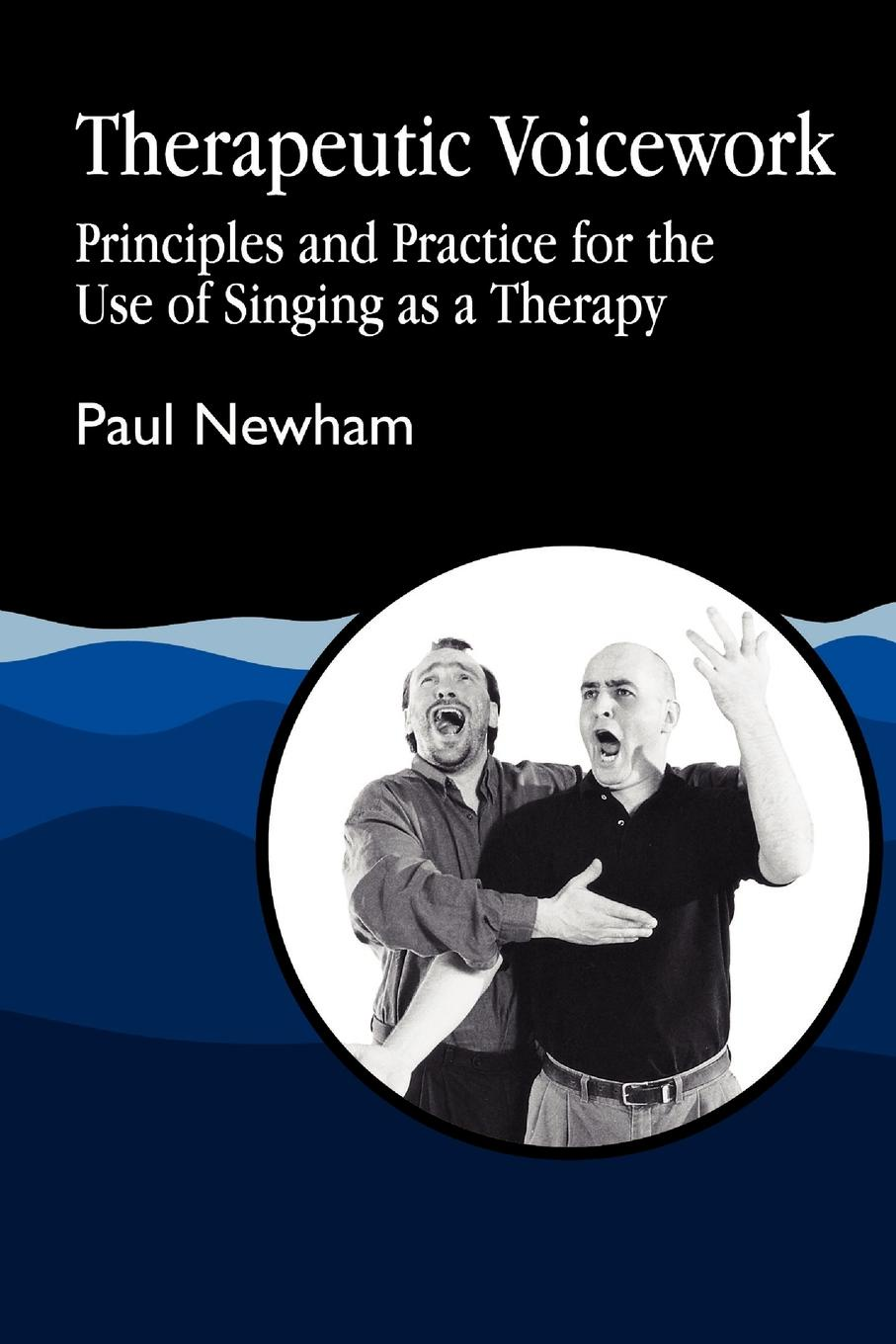 Paul Newham Therapeutic Voicework. The Therapeutic Use of Singing and Vocal Sound reichert janice m handbook of therapeutic antibodies
