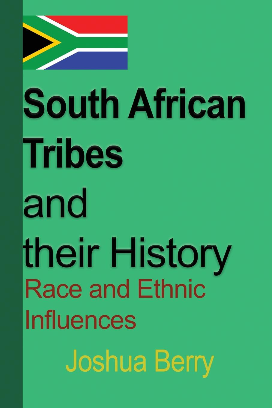 Joshua Berry South African Tribes and their History. Race and Ethnic Influences ethnic population and product choices