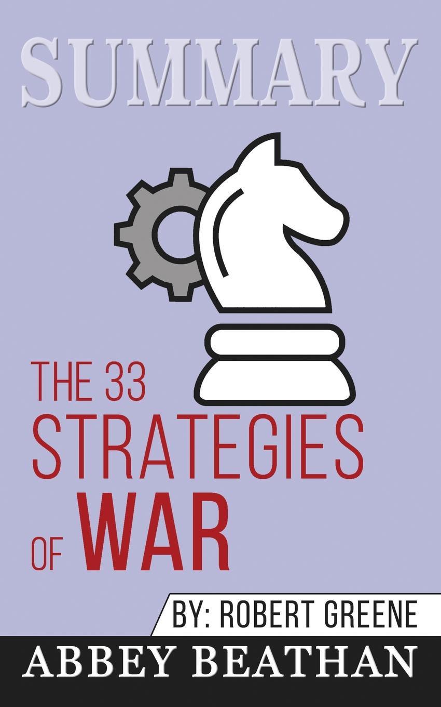 Abbey Beathan Summary of The 33 Strategies of War by Robert Greene robert james warner the island of eden volume 2 book 3 the one year war book 4 the eva queen and book 5 zaurelle s war