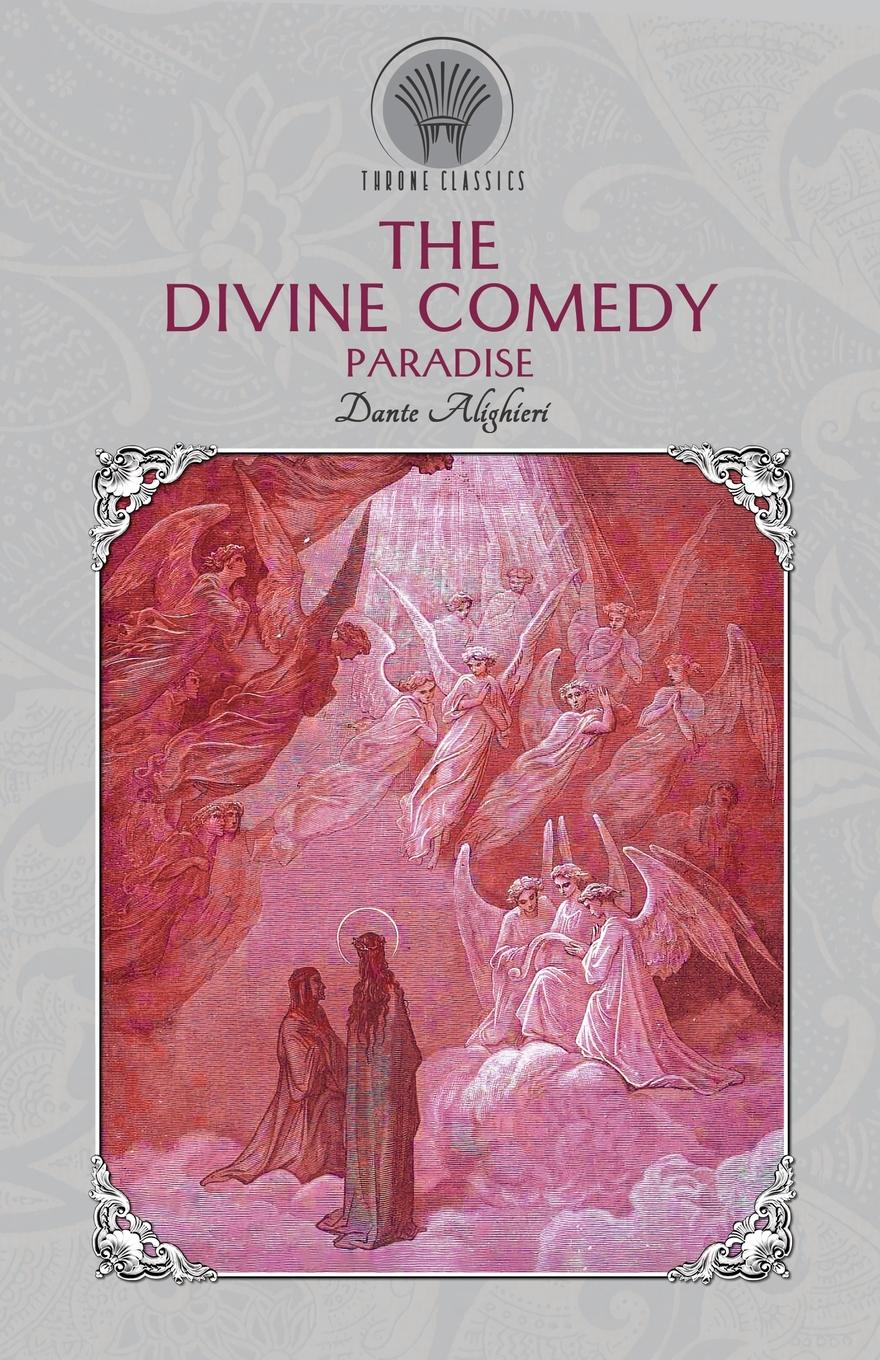 Dante Alighieri The Divine Comedy. Paradise dante alighieri the divine comedy inferno