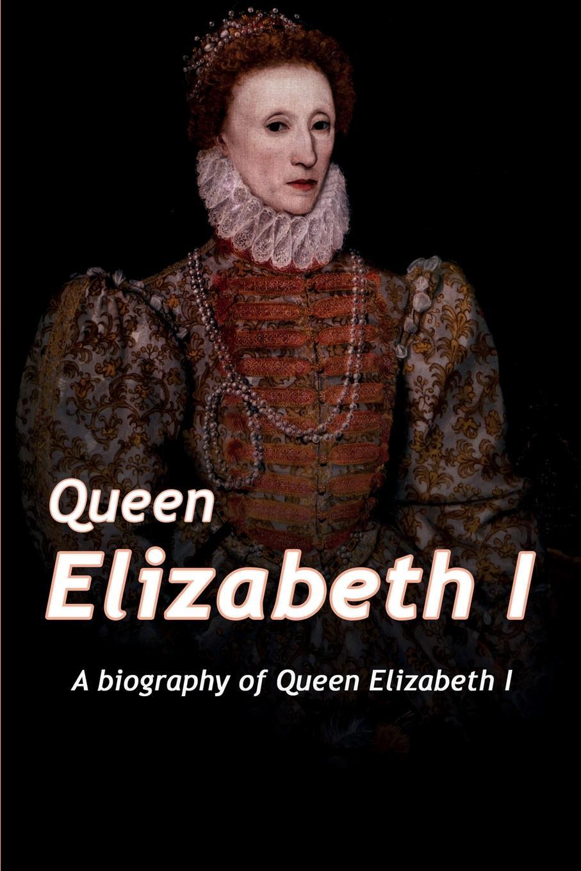 Adam West Queen Elizabeth. A Biography of Queen Elizabeth beesly edward spencer queen elizabeth