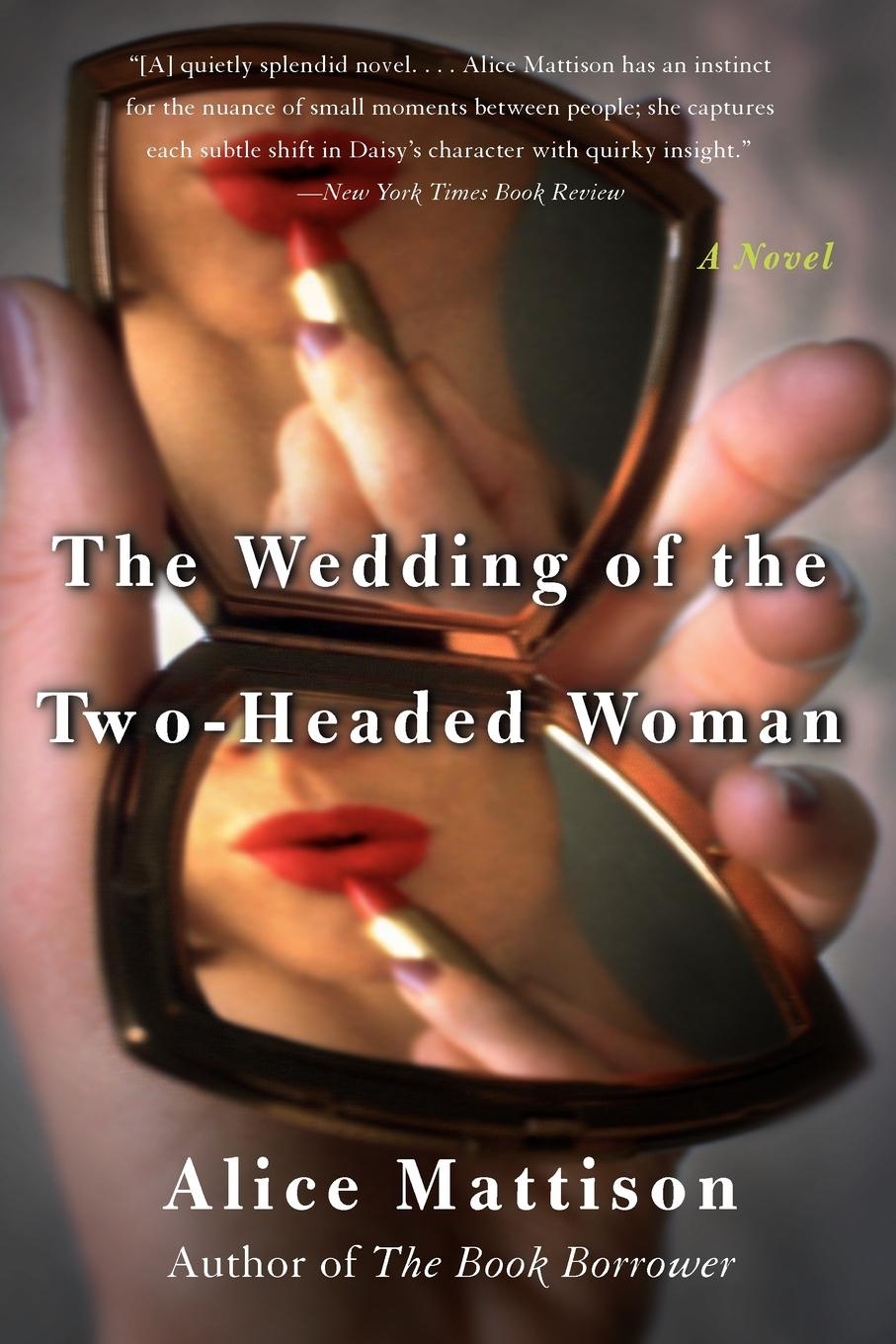 Alice Mattison The Wedding of the Two-Headed Woman