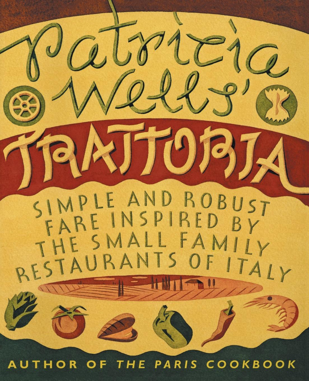 Patricia Wells Trattoria