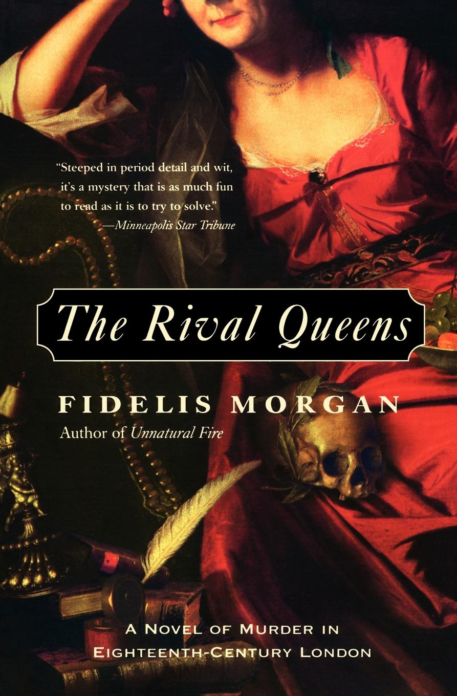 Fidelis Morgan The Rival Queens. A Novel of Murder in Eighteenth-Century London french porcelain of the eighteenth century
