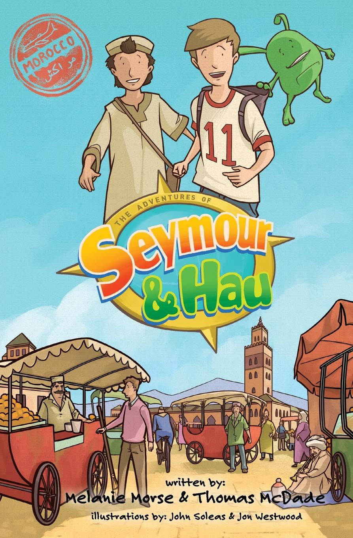 Melanie Morse, Thomas P McDade The Adventures of Seymour & Hau. Morocco raise high the roof beam carpentes and seymour